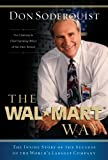 The Wal-Mart Way: The Inside Story of the Success of the World's Largest Company: The Real Story Behind Wal-Mart's Greatest Growth Years from the Man Who Preserved the Culture