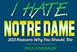 I Hate Notre Dame (vol. 1) (I Hate series) (v. 1) by Paul Finebaum (1995-01-01)