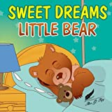 Books for Kids: Sweet Dreams Little Bear: Bedtime story about a little bear who didn't want to sleep,Preschool Books, Picture Books, Ages 3-7, Baby Books, Kids Book, Animal (Bobby Bear) (Volume 1)